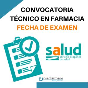 fecha examen técnico Farmacia Aragón