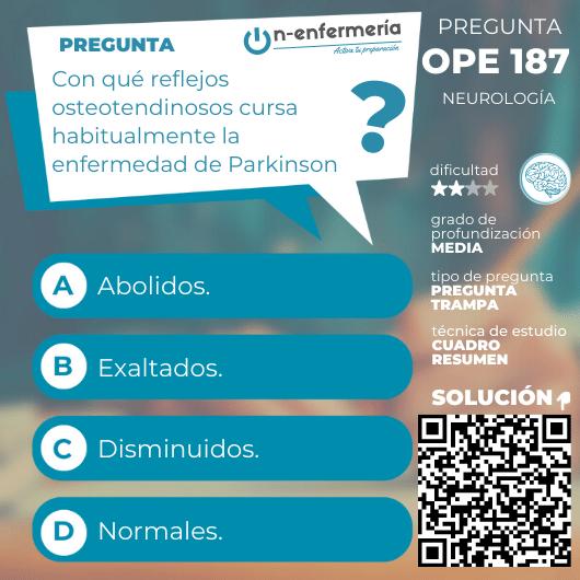 Pregunta examen OPE Enfermería nº 187 - Reflejos Parkinson