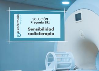 Solución pregunta examen OPE Enfermería nº191 - Sensibilidad Radioterapia