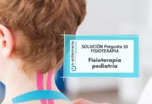 Solución pregunta examen OPE Fisioterapia 10 - Fisioterapia en Pediatría