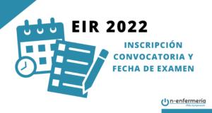 Inscripción y convocatoria EIR 2022