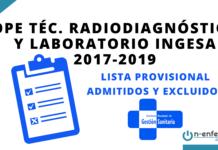 LISTA PROVISIONAL ADMITIDOS Y EXCLUIDOS OPE TÉCNICO RADIODIAGNÓSTICO Y LABORATORIO INGESA 2017-2019