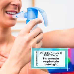 Solución pregunta examen OPE Fisioterapia 11 - Fisioterapia respiratoria