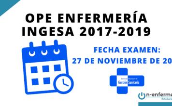 Fecha de examen OPE Enfermería INGESA 2017 - 2019 27 de noviembre de 2021