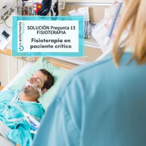 Solución pregunta examen OPE Fisioterapia 13 Fisioterapia en paciente crítico